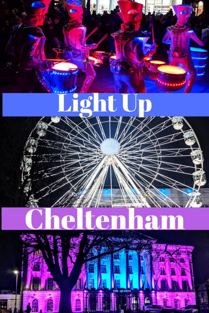 Pin which shows Images of Light Up Cheltenham; an event which sees the towns regency buildings light up for February, an observation wheel giving you a bird's eye view and world renowned Spark! Drummers lighting up the street as they drum their way through the town.